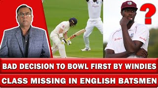 Bad decision to bowl first by Windies | Class Missing in English batsmen | 2nd Test Day 1