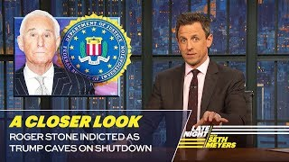 Roger Stone Indicted as Trump Caves on Shutdown: A Closer Look