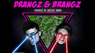 Sheen Skaiz and Plastic Shadows - Drangz and Brangz (prod by Sketchy Bongo)