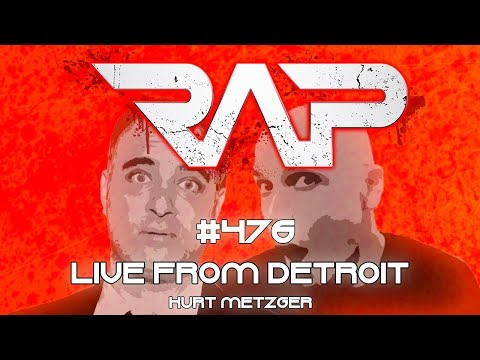 Real Ass Podcast #476 - Live From Detroit (Kurt Metzger)