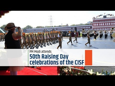 PM Modi attends 50th Raising Day celebrations of the CISF
