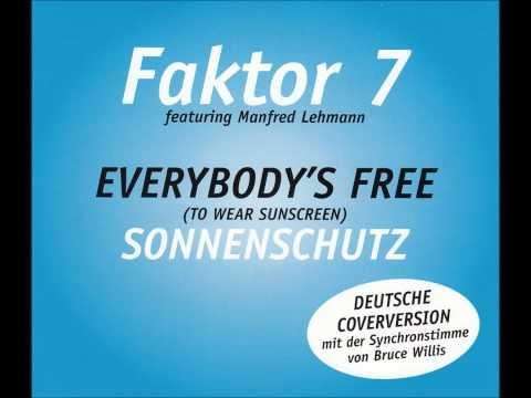 Faktor 7 (feat. Manfred Lehmann) - Everybody´s Free (to wear sunscreen) / Sonnenschutz