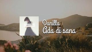 Danilla   Ada Di Sana (Lirik)