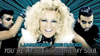 Lian Ross feat. Big Daddi - You're My Heart, You're My Soul (Official Video)