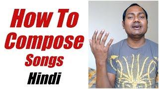 [Tips]: Song Composition | How To Compose a Song | अपना ख़ुद का गाना कैसे बनाएँ ?