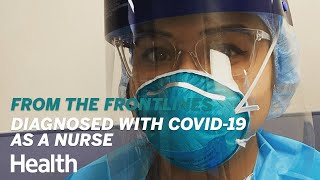Being Diagnosed With COVID-19 as a Travel Nurse | From the Frontlines | Health