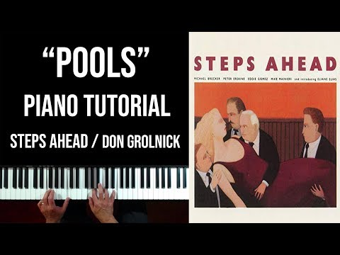 """Pools"" Piano Tutorial (Don Grolnick, Steps Ahead)"