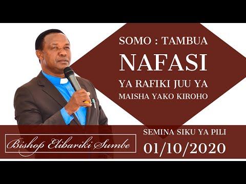 BISHOP ELIBARIKI SUMBE : SOMO : TAMBUA NAFASI YA RAFIKI JUU YA MAISHA YAKO KIROHO -  SIKU YA PILI
