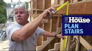 How to Properly Plan Stairs | This Old House