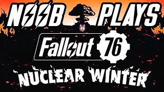 Noob Plays Fallout 76 Nuclear Winter Battle Royale