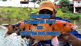 Programa Fishingtur na TV 222 - Pesk Pag dos Amigos
