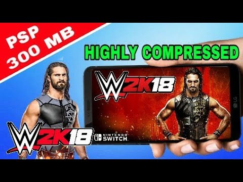 [300MB] WWE 2k18 For Android Highly Compressed PSP iso | WWE 2k18 Highest Compressed, Wwe2k18 , WWE