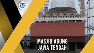 Masjid Agung Jawa Tengah - Masjid Ratusan Milyar