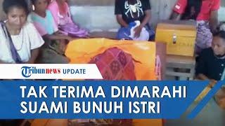 Tak Terima Dimarahi, Seorang Pria di TTS Tega Habisi Nyawa Istrinya di Depan Ketiga Anaknya
