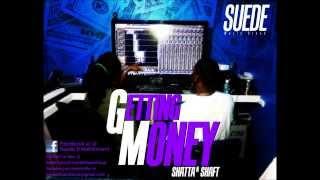 Suede - Gettin Money