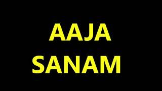 Aaja Sanam Madhur Chandni Mein Hum - Full Karaoke with