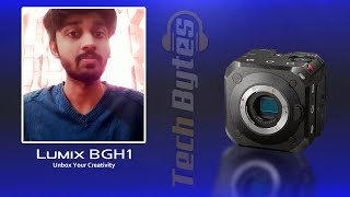 Unbox Your Creativity | LUMIX BGH1 | ENGLISH | TECHBYTES