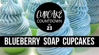 Blueberry Soap Cupcakes   #CUPCAKECOUNTDOWN   Royalty Soaps