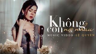 Không Còn Nợ Nhau - Lệ Quyên | Lương Gia Huy, Jangmi | Official Music Video