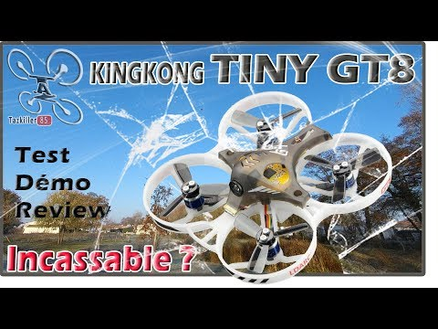 kingkongldarc--tiny-gt8--racer-fpv--review-test-démo--incassable-