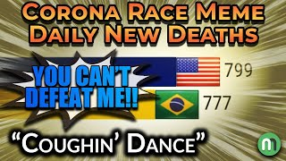 """[V5?] Corona Race Meme - """"Coughin' Dance""""     Daily New Death Growth by Country"""