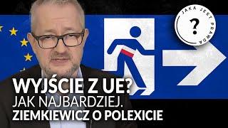 Wyjście z UE? Jak najbardziej. Ziemkiewicz o POLEXICIE || JAKA JEST PRAWDA?