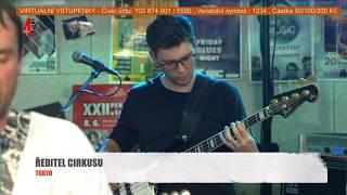 Video ŘEDITEL CIRKUSU (TOKYO LIVE 14.5.2020)