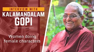 Kalamandalam Gopi on woman doing female characters