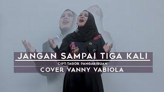 Download lagu Jangan Sampai Tiga Kali By Vanny Vabiola Mp3