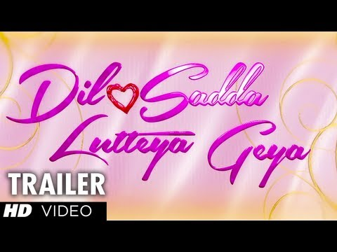 Dil Sadda Lutteya Gaya Official Trailer