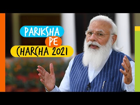"PM Modi interacts with students, teachers and parents at ""Pariksha Pe Charcha 2021"" 