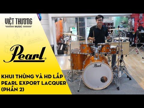 Khui thùng và lắp bộ trống Pearl Export Lacquer (Phần 2)
