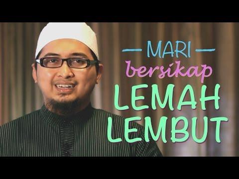 Video Ceramah Singkat: Mari Bersikap Lemah Lembut - Ustadz Askar Wardhana, S.T.P, Lc.