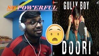 Doori Reaction| Gully Boy | Ranveer Singh  Alia Bhatt | Javed Akhtar | DIVINE | Rishi Rich