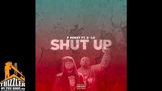 P. Money ft. D-Lo - Shut Up [Prod. Shan Robertson] [Thizzler.com]
