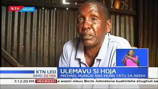 Japo ana shida ya kuona, Michael Mungai amewashangaza wengi jinsi anavyoendesha shughuli za ukulima