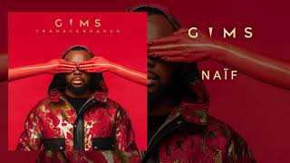 GIMS   Naïf (Audio Officiel)