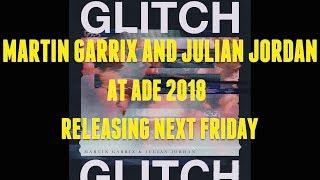 Glitch - Martin Garrix & Julian Jordan - ADE Show 18+ 2018