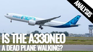 Is The A330neo A Dead Plane Walking?