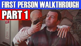 GTA 5 First Person Gameplay Walkthrough Part 1 - NEW EXPERIENCE! | Grand Theft Auto 5 First Person
