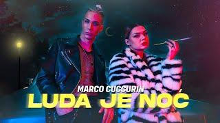LUDA JE NOĆ - MARCO CUCCURIN (Official Music Video)