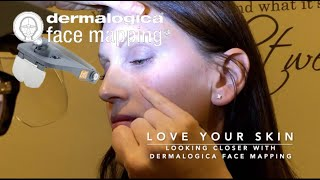 Love your skin - No.1 Face Mapping with Dermalogica, full skin analysis.