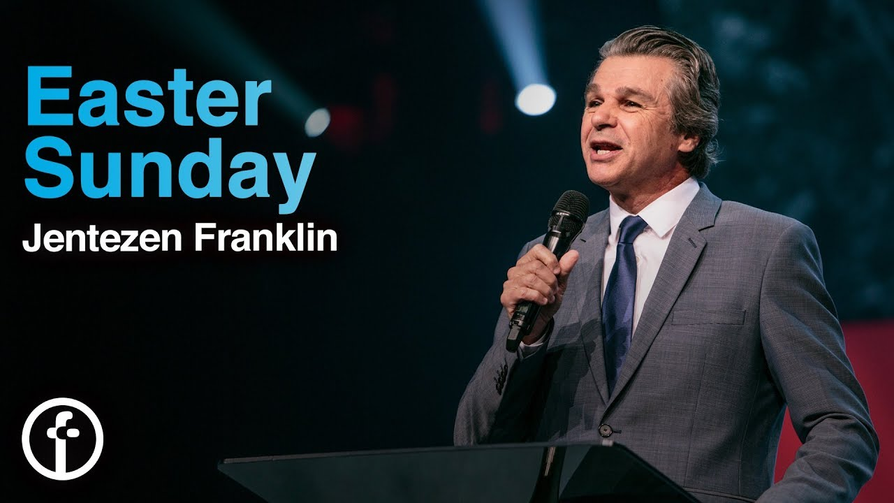 Easter Sunday  by  Pastor Jentezen Franklin