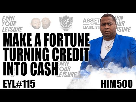 MAKE A FORTUNE TURNING CREDIT INTO CASH WITH HIM 500