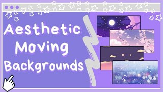 Aesthetic Moving Backgrounds For Editing!!