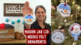 Needle Felt Christmas Ornaments: Felt Mason Jar Lid Ornament Needle Felt Tutorial