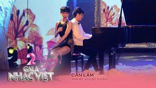 Cần Lắm - Trà My Idol, Vũ Cát Tường (Gala Nhạc Việt 2 - Con Đường Tình Yêu)
