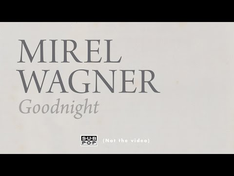 Goodnight (Song) by Mirel Wagner