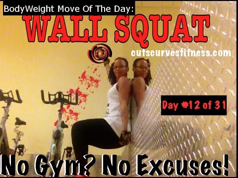 BodyWeight Exercise #12 of 31: WALL SQUATS