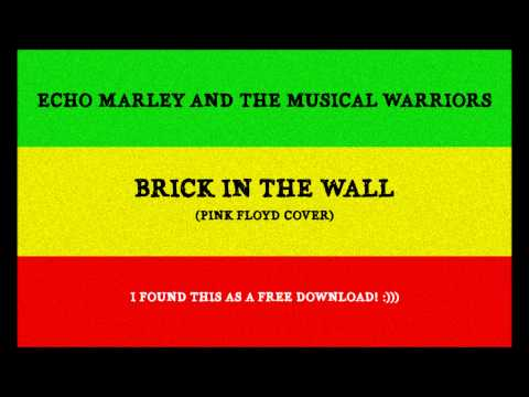 Echo marley And The Musical Warriors Brick In The Wall Pink Floyd